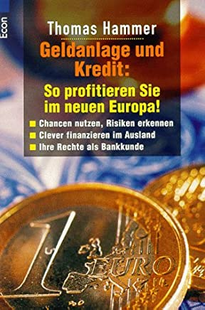 Geldanlage und Kredit, So profitieren Sie im neuen Europa! : B�cher