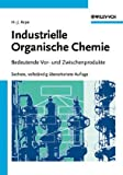 Industrielle Organische Chemie: Bedeutende Vor- und Zwischenprodukte (German Edition)