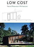 Low Cost. Natural Resources in Architecture