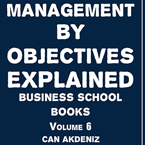 Management by Objectives Explained audiobook cover art