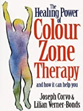 The Healing Power of Colour-zone Therapy: A Step-by-step Technique for Treating the Body Through Pressure Point Massage and Colour Therapy