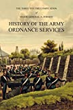 Major General A. Forbes' HISTORY OF THE ARMY ORDNANCE SERVICES: The Three Volume Compilation Vol. I: Ancient History. Vol. II: Modern History. Vol. III: The Great War.