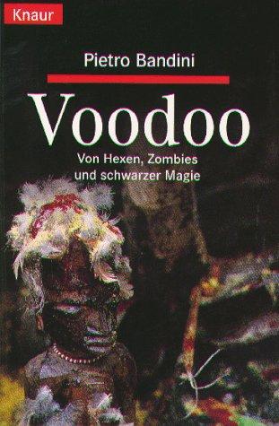 Voodoo. Von Hexen, Zombies und schwarzer Magie. (Knaur Taschenbücher. Sachbücher)