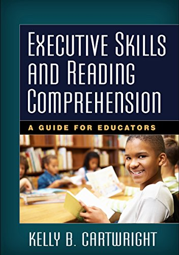 Compare Textbook Prices for Executive Skills and Reading Comprehension: A Guide for Educators 1 Edition ISBN 9781462521142 by Cartwright, Kelly B.,Duke, Nell K.