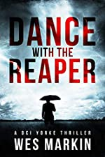 Dance with the Reaper: Yorke's worlds collide in this devastating sequel to One Last Prayer for the Rays (A DCI Yorke Thriller Book 5)