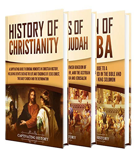 Christian History: A Captivating Guide to the History of Christianity, Kings of Israel and Judah, and Queen of Sheba