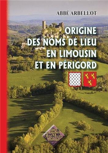 Origine des noms de lieu en Limousin et en Périgord