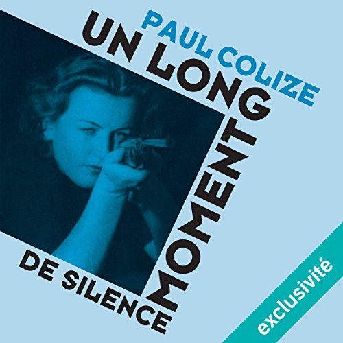 [LIVRE AUDIO] PAUL COLIZE - UN LONG MOMENT DE SILENCE [2017] [MP3 64KBPS]
