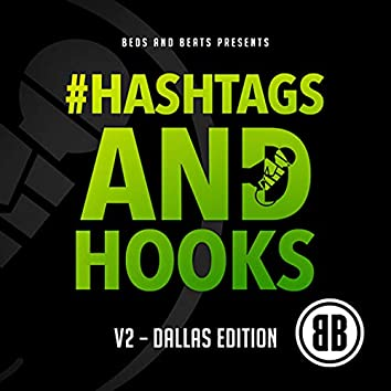 Hashtags and Hooks V2: The Dallas Edition