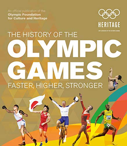 Compare Textbook Prices for The History of the Olympic Games: Faster, Higher, Stronger  ISBN 9781787394049 by Olympic Museum, The