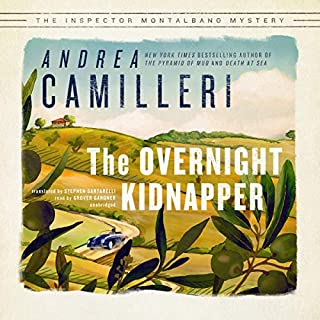 The Overnight Kidnapper     An Inspector Montalbano Mystery              Written by:                                                                                                                                 Andrea Camilleri,                                                                                        Stephen Sartarelli                               Narrated by:                                                                                                                                 Grover Gardner                      Length: 6 hrs and 15 mins     1 rating     Overall 4.0