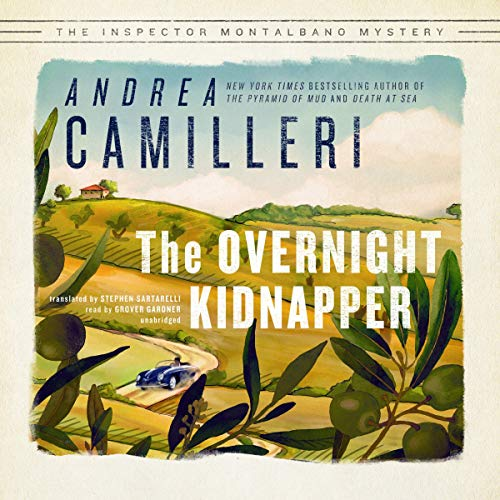 The Overnight Kidnapper     An Inspector Montalbano Mystery              By:                                                                                                                                 Andrea Camilleri,                                                                                        Stephen Sartarelli                               Narrated by:                                                                                                                                 Grover Gardner                      Length: 6 hrs and 15 mins     19 ratings     Overall 4.3