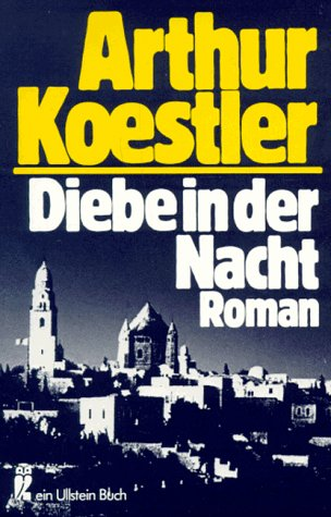 Arthur Koestler: Diebe in der Nacht