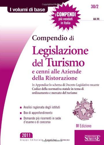 Compendio di legislazione del turismo e cenni alle aziende della ristorazione