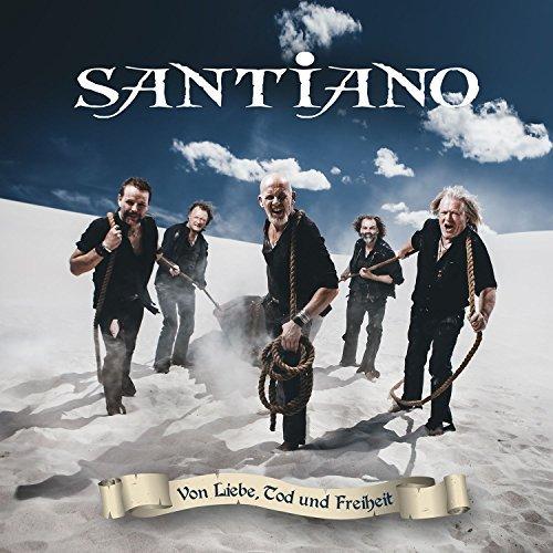 Von Liebe Tod & Freiheit by Santiano (2015-02-01)