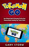 pokémon go: your ultimate guide to becoming the very best pokémon master including tips, tricks & hints! (android, ios, secrets, tips, tricks, hints) (english edition)