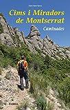 Cims i miradors de Montserrat. Caminades: 52 (Llibres de Muntanya)
