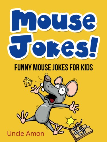 Mouse Jokes!: Funny Mouse Jokes for Kids (Funny Jokes for Kids) by [Uncle Amon]