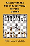 Attack With The Boden-kieseritzky-morphy Gambit-Schiller, Eric