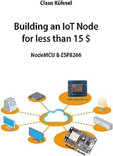 Building an IoT Node for less than 15 $: NodeMCU & ESP8266