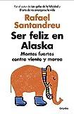 Ser feliz en Alaska: Mentes fuertes contra viento y marea (Divulgación)
