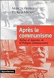 Après le communisme - Mythes et légendes de la Pologne contemporaine