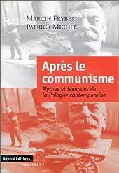 Après le communisme - Mythes et légendes de la Pologne contemporaine de Christine Michel