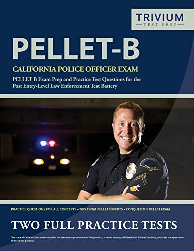 California Police Officer Exam Study Guide 2019-2020: PELLET B Exam Prep and Practice Test Questions