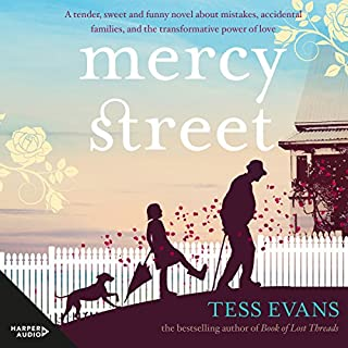 Mercy Street                   By:                                                                                                                                 Tess Evans                               Narrated by:                                                                                                                                 Michael Veitch                      Length: 8 hrs and 37 mins     5 ratings     Overall 4.6