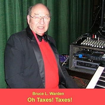 Oh Taxes! Taxes!