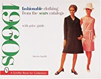 Fashionable Clothing from the Sears Catalogs: Late 1960s (A Schiffer Book for Collectors)