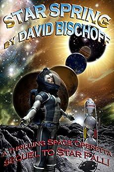 Star Spring: a Space Operetta by [David Bischoff]
