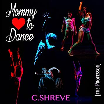 Mommy Love to Dance