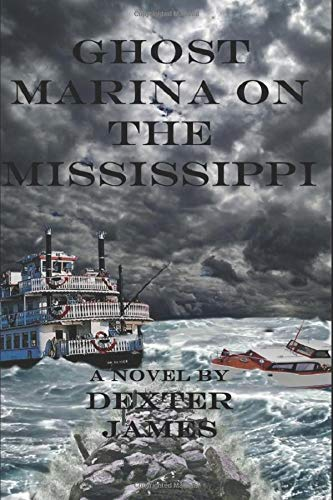 Book: Ghost Marina On the Mississippi by Dexter James