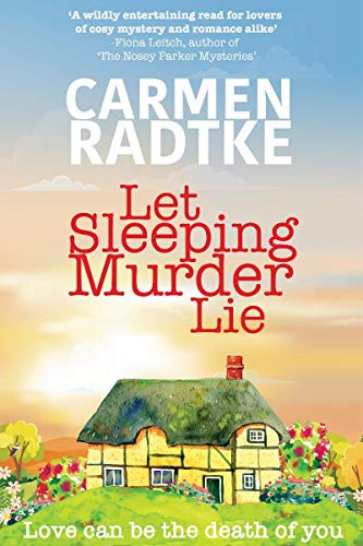 Let Sleeping Murder Lie: A cozy mystery by [Carmen Radtke]