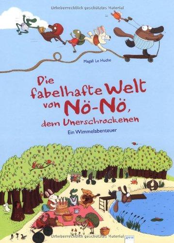 Die fabelhafte Welt von Nö-Nö, dem Unerschrockenen.: Ein Wimmelabenteuer