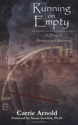 Running On Empty: A Diary of Anorexia and Recovery