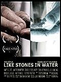 Like Stones In Water