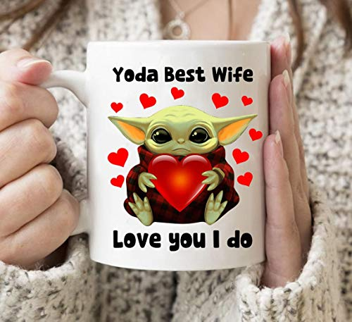 Yoda Best Wife - Love You I Do Mug Funny Baby Yoda Mug, Gift for Wife mug, Love Mug, Friend, Mom, Dad, Trending Gift Birthday Coffee Mug 11oz