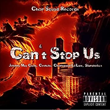 Can't Stop Us