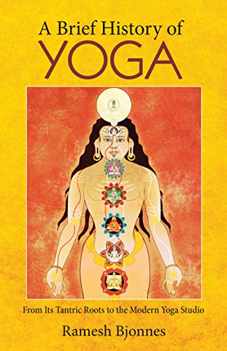 A Brief History Of Yoga From Its Tantric Roots To The Modern Yoga Studio Kindle Edition By Bjonnes Ramesh Politics Social Sciences Kindle Ebooks Amazon Com