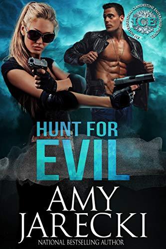Hunt for Evil: An International Clandestine Enterprise Novel (ICE Book 1) by [Amy Jarecki]