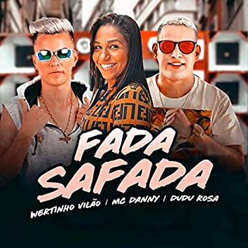 Fada Safada (feat. MC Danny) (Remix)