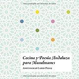 COCINA Y POESIA ANDALUZA PARA MUSULMANES: 1 (Andalucía)