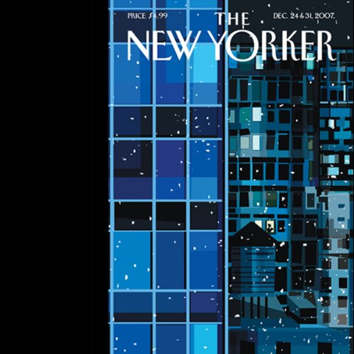The New Yorker (December 24 & 31, 2007) Part 1                   By:                                                                                                                                 Elizabeth Kolbert,                                                                                        Lizzie Widdicombe,                                                                                        James Surowiecki,                   and others                          Narrated by:                                                                                                                                 Todd Mundt                      Length: 1 hr and 39 mins     2 ratings     Overall 5.0