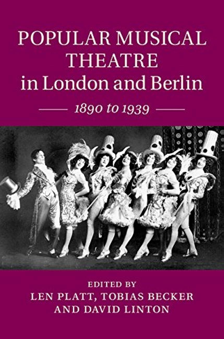 不健全信念人差し指Popular Musical Theatre in London and Berlin: 1890 to 1939 (English Edition)