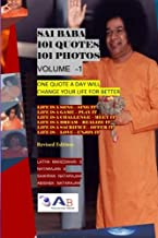 Sai Baba 101 Quotes 101 Photos: Book-1 Revised -One Quote a Day will change your Life for Better