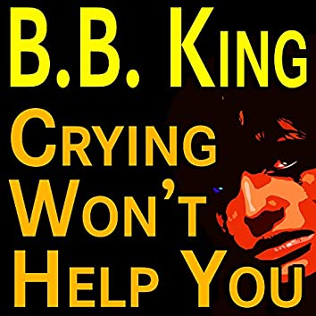 B.B. King Crying Won't Help You