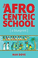 The Afrocentric School [a blueprint]