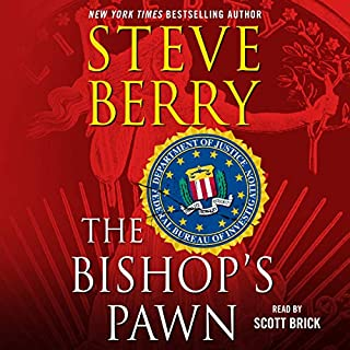 The Bishop's Pawn                   Written by:                                                                                                                                 Steve Berry                               Narrated by:                                                                                                                                 Scott Brick,                                                                                        Kevin Free,                                                                                        Steve Berry                      Length: 23 hrs and 30 mins     4 ratings     Overall 4.5